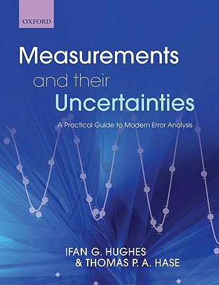 Measurements and Their Uncertainties By Hughes, Ifan/ Hase, Thomas P. A.