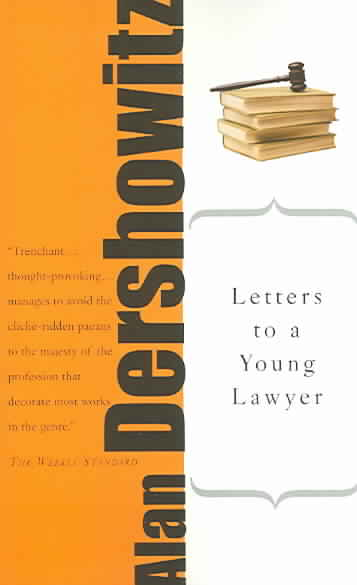 Letters To A Young Lawyer By Dershowitz, Alan M.