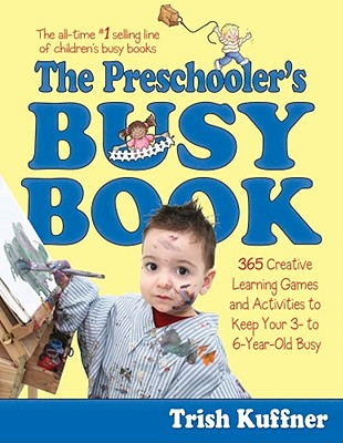 The Preschooler's Busy Book By Kuffner, Trish
