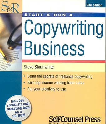 Start & Run a Copywriting Business By Slaunwhite, Steve